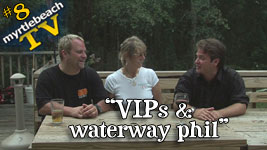 episode 8 - VIPs and waterway phil